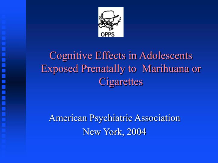 cognitive effects in adolescents exposed prenatally to marihuana or cigarettes n.