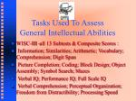tasks used to assess general intellectual abilities