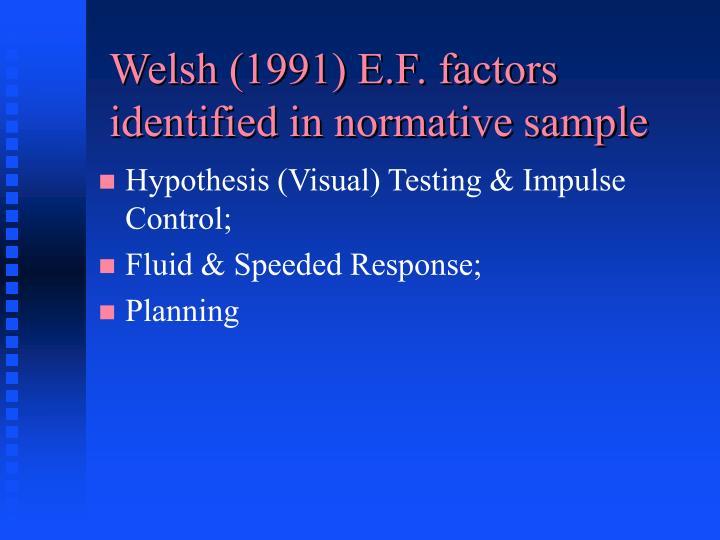 Welsh (1991) E.F. factors