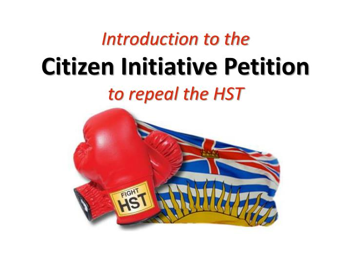 introduction to the citizen initiative petition to repeal the hst n.
