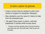 a new career in prison