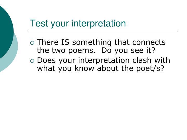 Test your interpretation