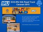 eco iru silk road truck caravan 2010