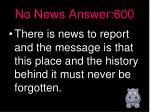 no news answer 600