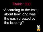 titanic 300