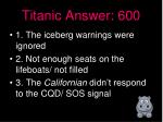 titanic answer 600