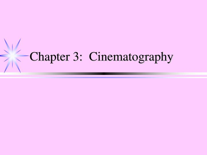 chapter 3 cinematography