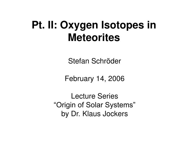 pt ii oxygen isotopes in meteorites n.