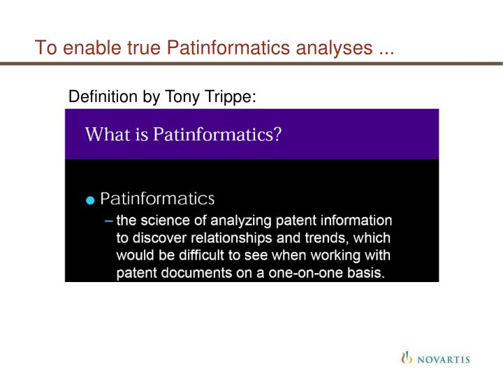 To enable true Patinformatics analyses ...