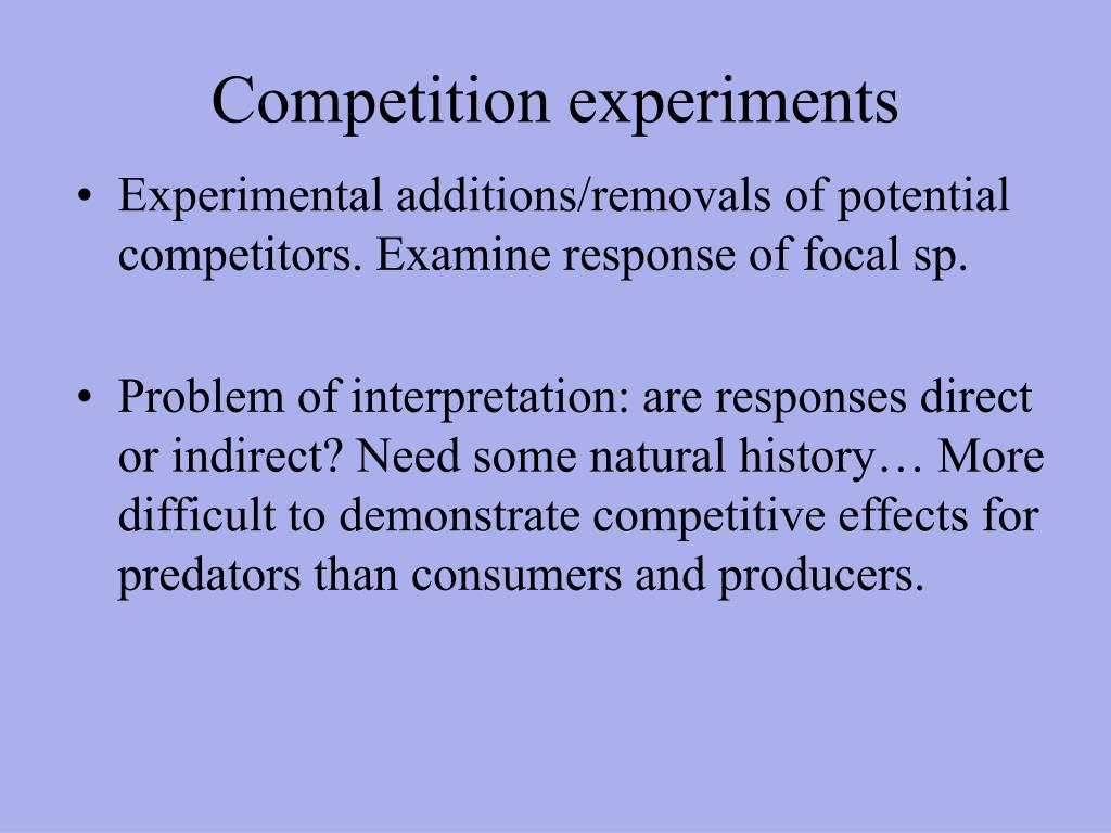 Competition experiments
