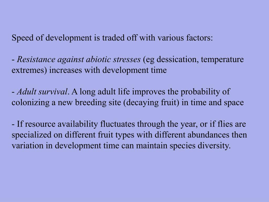 Speed of development is traded off with various factors: