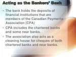 acting as the bankers bank