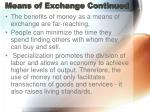 means of exchange continued