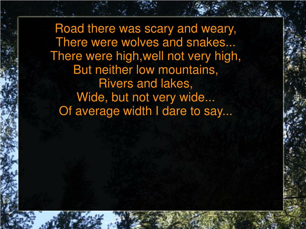Road there was scary and weary,