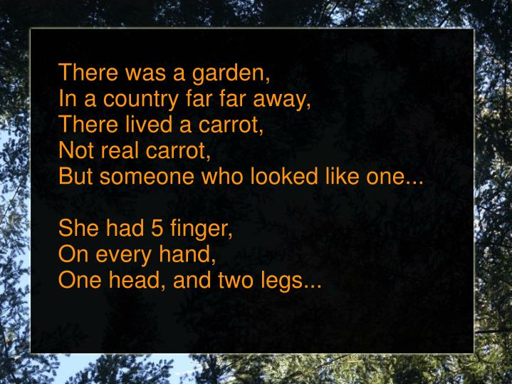 There was a garden,