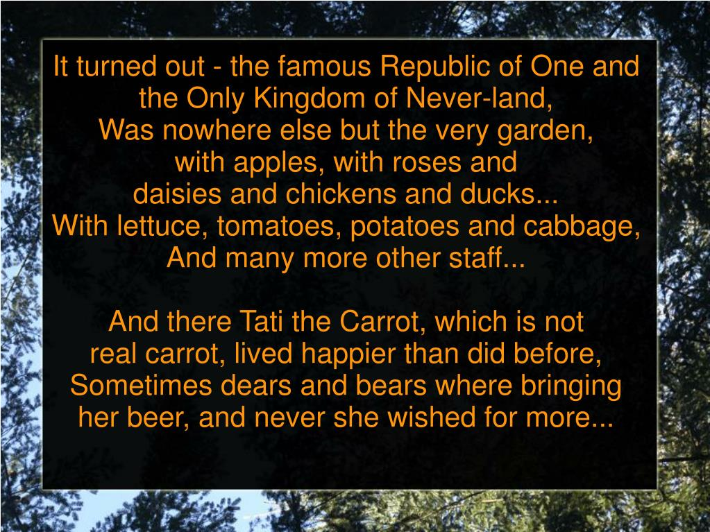 It turned out - the famous Republic of One and the Only Kingdom of Never-land,