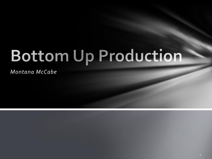 bottom up production n.