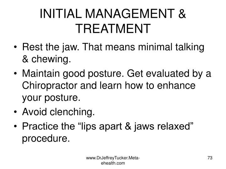 INITIAL MANAGEMENT & TREATMENT
