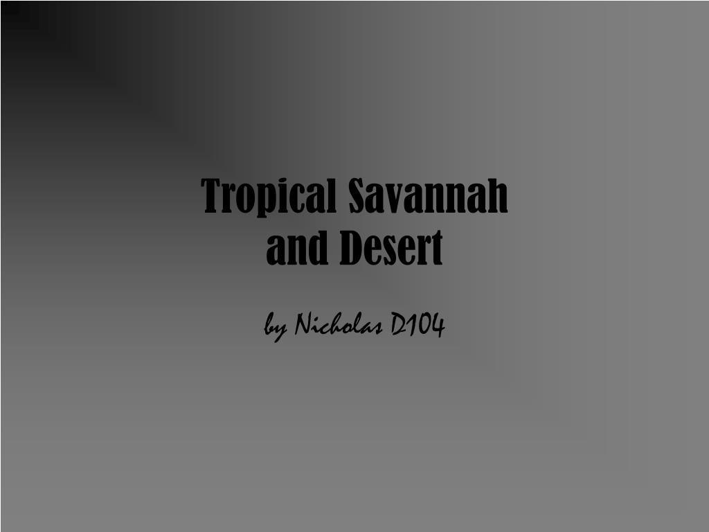 tropical savannah and desert l.