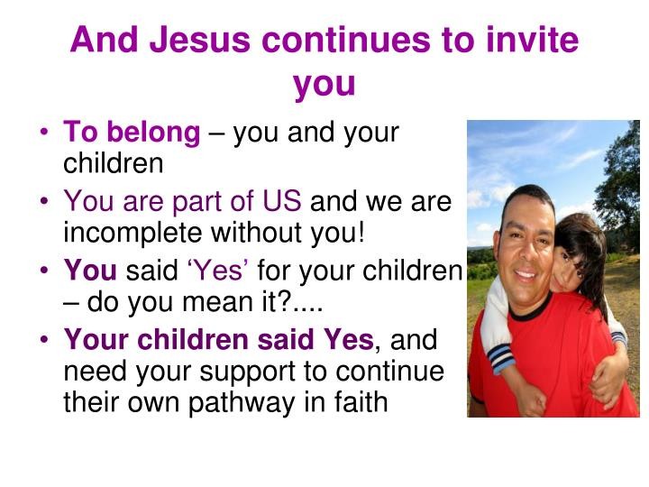 And Jesus continues to invite you