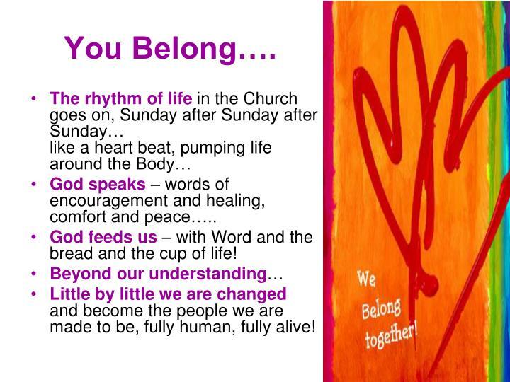 You Belong….