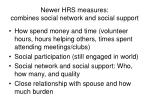 newer hrs measures combines social network and social support