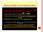regular verbs the pattern explained