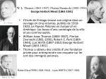 w l thomas 1863 1947 florian znaniecki 1881 1956 george herbert mead 1863 1931