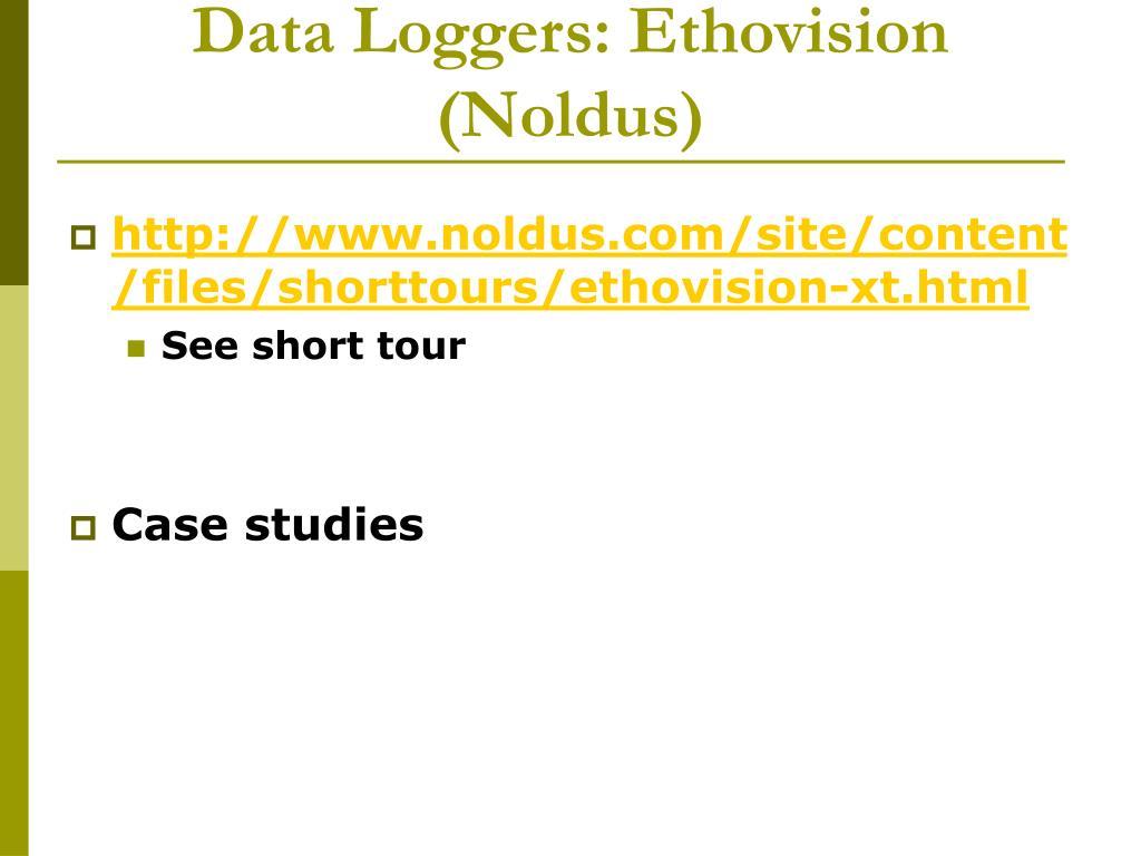 Data Loggers: Ethovision (Noldus)