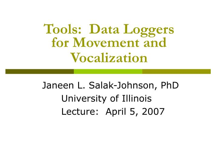 Tools data loggers for movement and vocalization