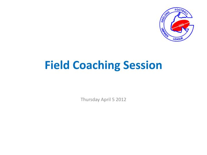 field coaching session n.