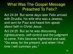 what was the gospel message preached to felix