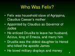 who was felix