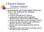 j breyer s dissent context matters