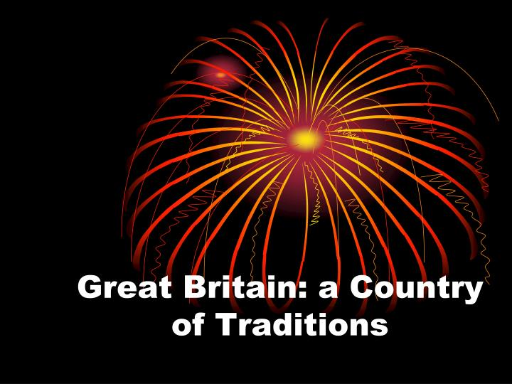 great britain a country of traditions n.