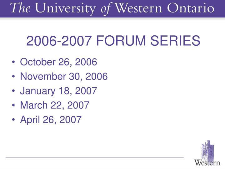 2006-2007 FORUM SERIES