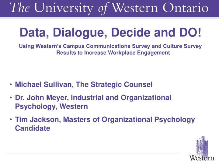 Data, Dialogue, Decide and DO!