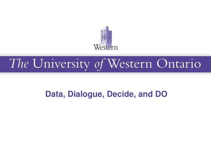Data, Dialogue, Decide, and DO