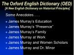 the oxford english dictionary oed a new english dictionary on historical principles4