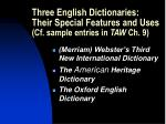 three english dictionaries their special features and uses cf sample entries in taw ch 9