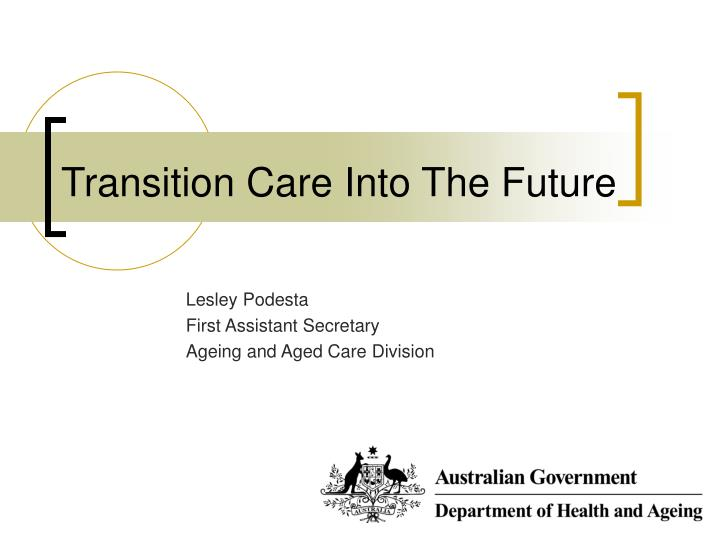 transition care into the future n.