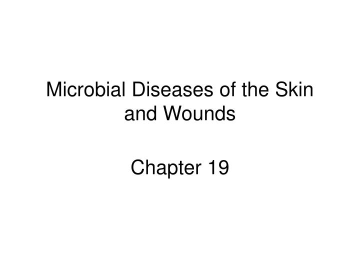 microbial diseases of the skin and wounds n.