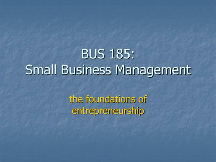 bus 185 small business management n.