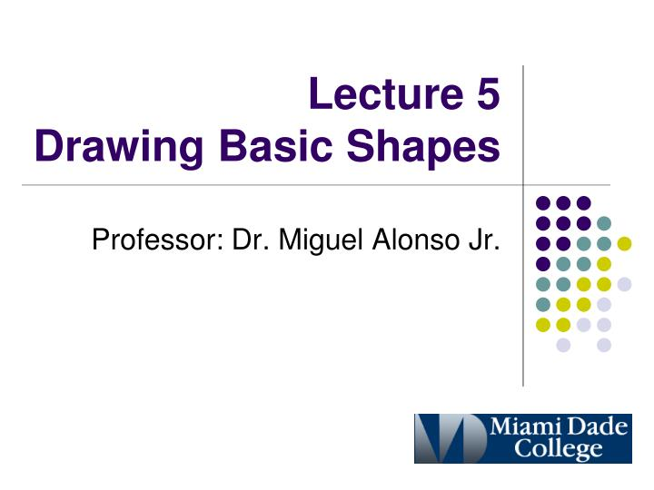 lecture 5 drawing basic shapes n.