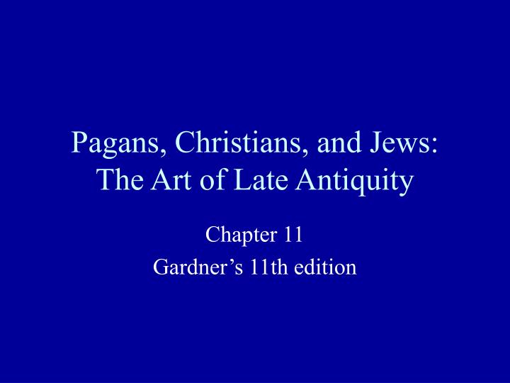 pagans christians and jews the art of late antiquity n.