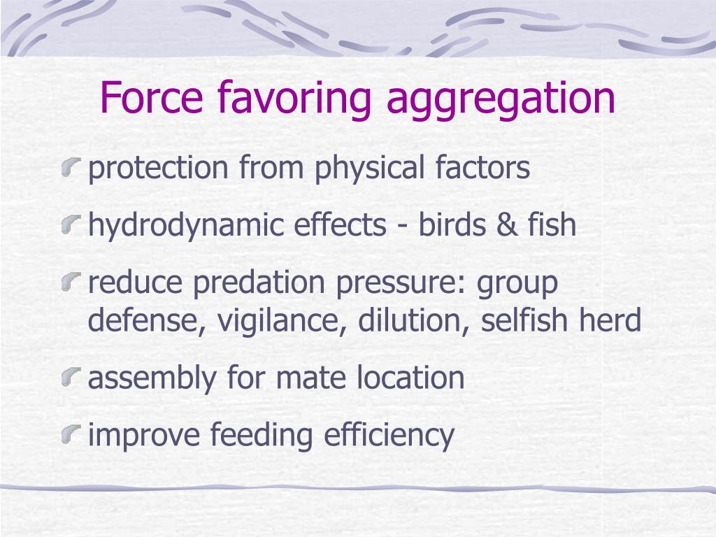 force favoring aggregation l.