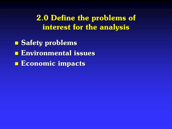 2.0 Define the problems of