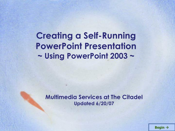 creating a self running powerpoint presentation using powerpoint 2003 n.