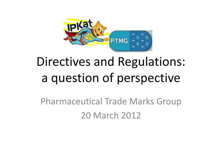 directives and regulations a question of perspective n.
