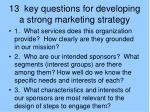 13 key questions for developing a strong marketing strategy